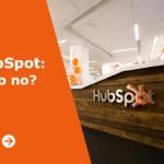 HubSpot: sì o no?